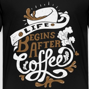 Life Begins after coffee - Kinder Premium T-Shirt