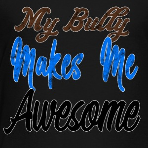 Bully makes me awesome - Kinder Premium T-Shirt