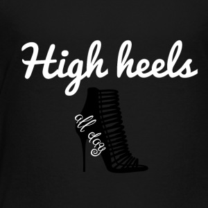 High Heels - Kinder Premium T-Shirt