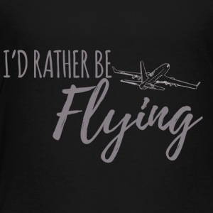 Pilot: I´d rather be flying. - Kinder Premium T-Shirt