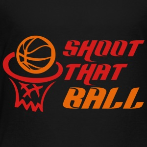 Coach / Trainer: Shoot That Ball - Kinder Premium T-Shirt