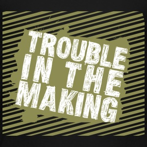 Troublemaker Trouble In The Making - Maglietta Premium per bambini