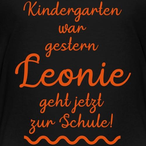Kindergarten war gestern (Leonie) - Kinder Premium T-Shirt