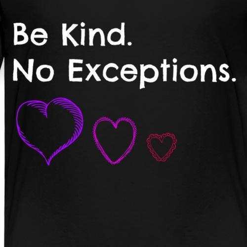 Be kind no exceptions - Kinder Premium T-Shirt