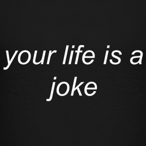 Your Life is a Joke (white) - Kids' Premium T-Shirt