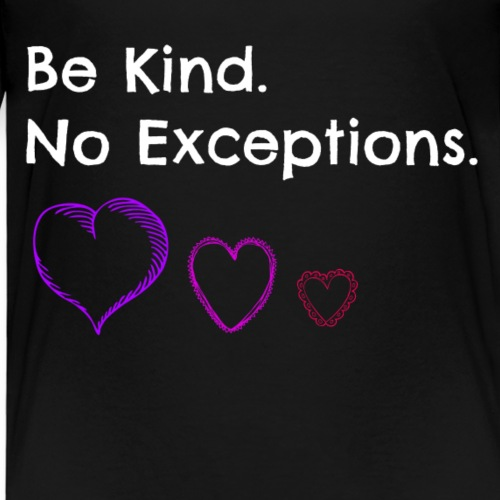 Be kind no exceptions - Kinder Premium T-Shirt