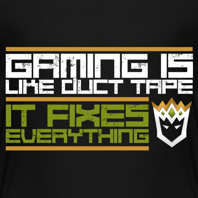 Gaming is like duct tape