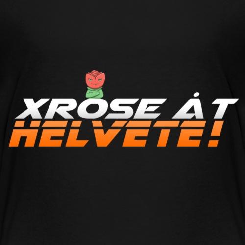 xRose åt helvete! - Premium-T-shirt barn