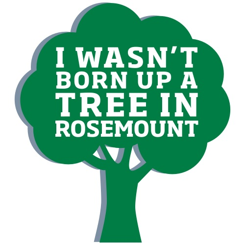 Born Up A Tree In Rosemount - Kids' Premium T-Shirt