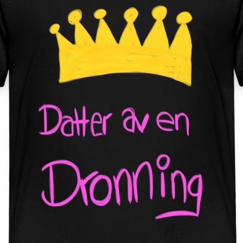 Datter av en dronning - Premium T-skjorte for barn