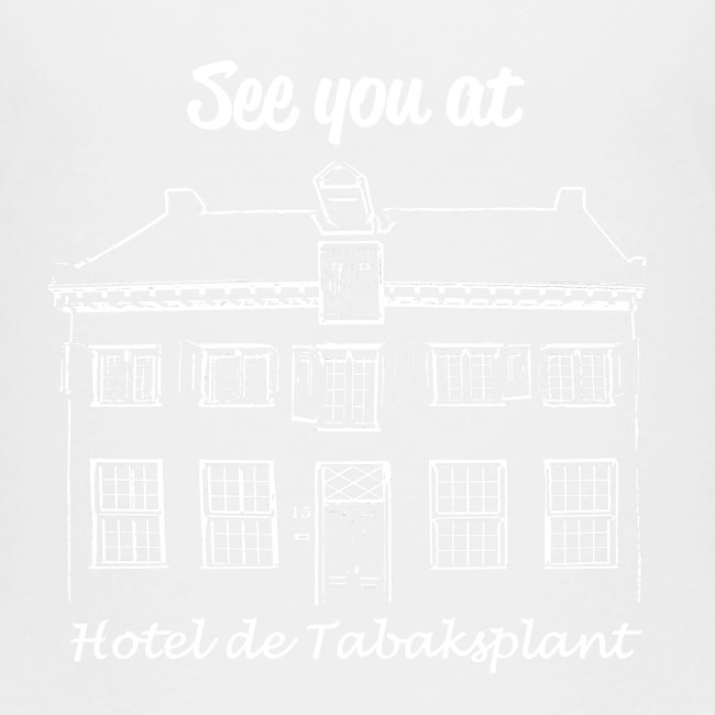 See you at Hotel de Tabaksplant WHITE