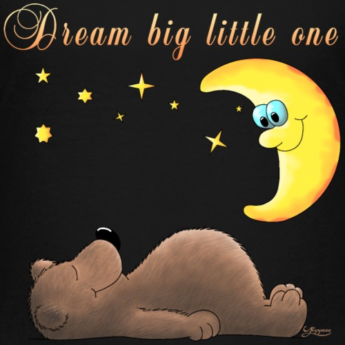 Dream big little one - Kinder Premium T-Shirt