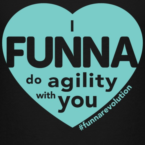 I FUNNA Do Agility With You! Turquoise