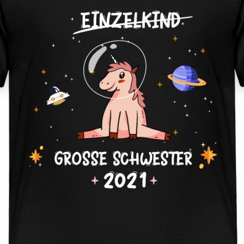 Große Schwester 2021 Astronauten Einhorn Planeten - Kinder Premium T-Shirt