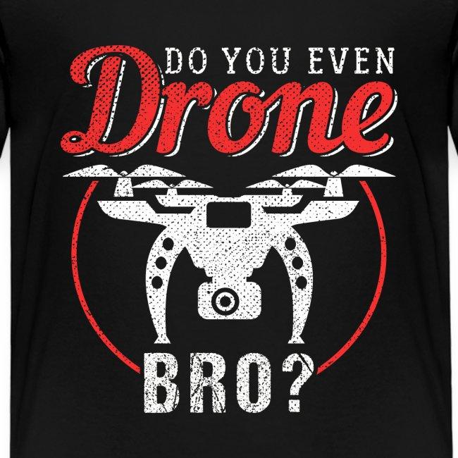 Do You Even Drone Bro?