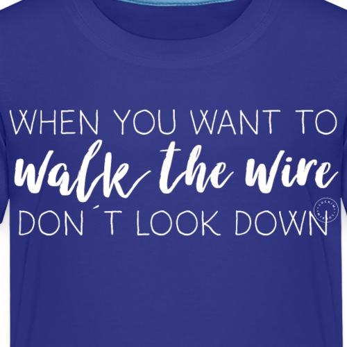 Walk the wire - Barn - Premium-T-shirt barn