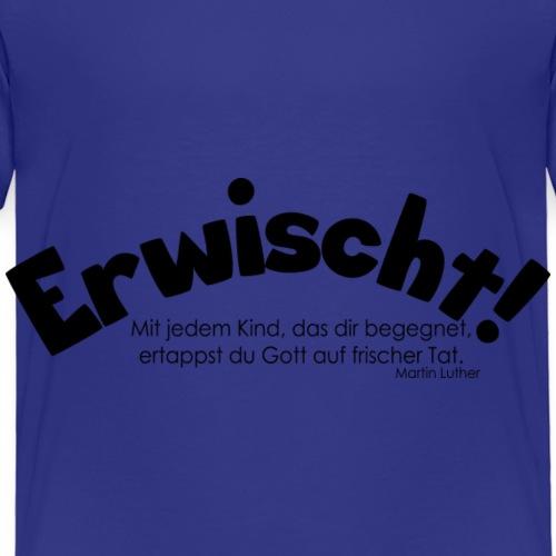Erwischt! - Kinder Premium T-Shirt