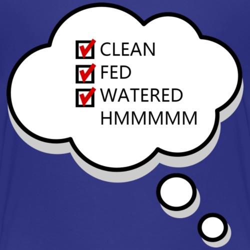 Clean Fed Watered - Kids' Premium T-Shirt