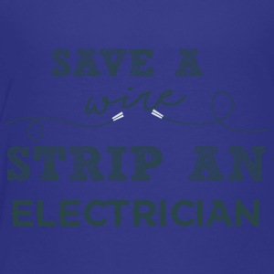 Electricians: Save a wire. Strip of Electrician. - Kids' Premium T-Shirt