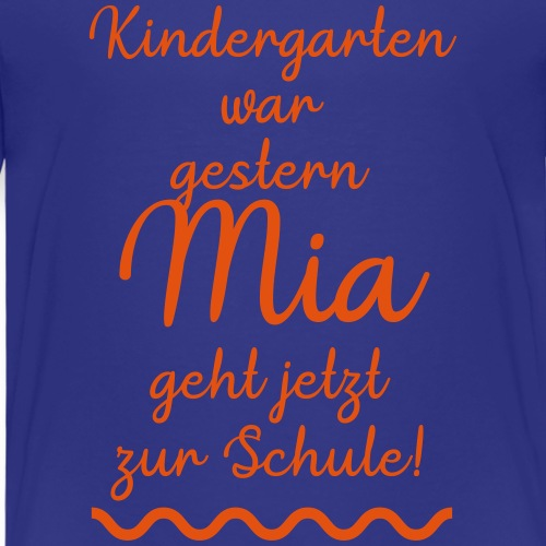 Kindergarten war gestern (Mia) - Kinder Premium T-Shirt