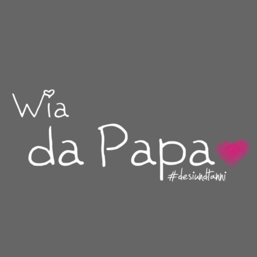 Wia da Papa - Kinder Premium T-Shirt