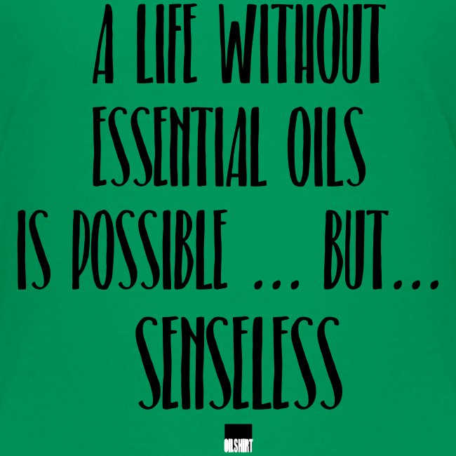 a life without essential oils is possible ... but