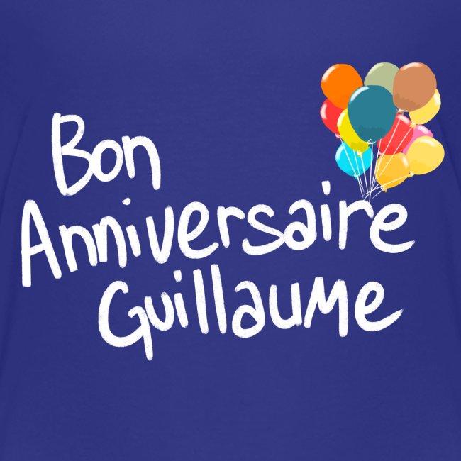 Bon Anniversaire Guillaume Kids Premium T Shirt Anniversaire T Shirt Personnalise Avec Prenom