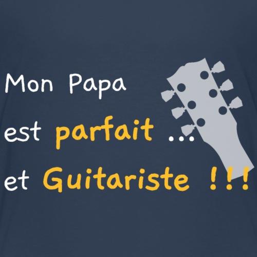 Mon papa est parfait ... et Guitariste !!! - T-shirt Premium Enfant