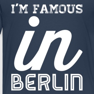 im famous in berlin white - Kids' Premium T-Shirt