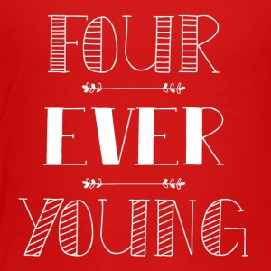 Four ever young - Kids' Premium T-Shirt