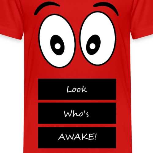 LOOK WHO'S AWAKE - Kids' Premium T-Shirt