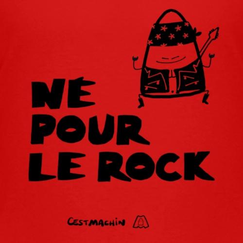 Né pour le rock - T-shirt Premium Enfant