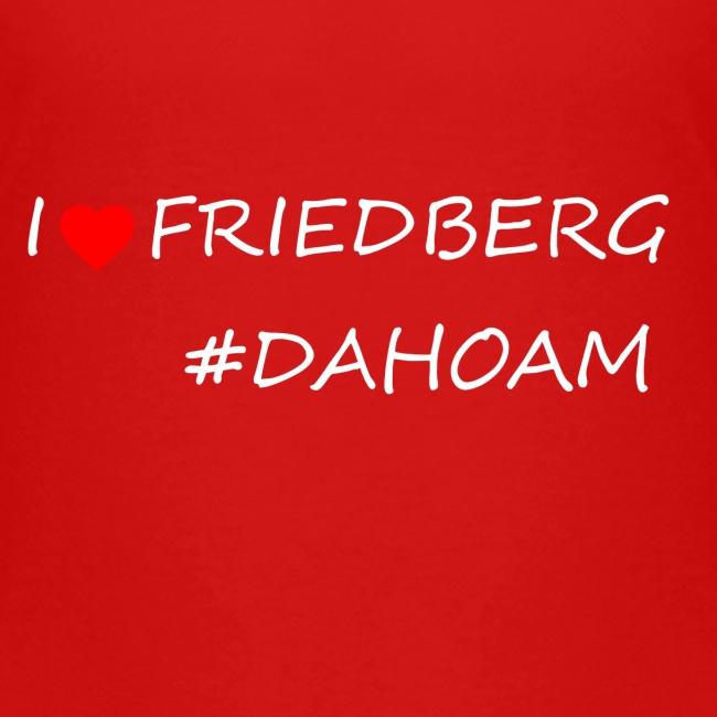 I ❤️ FRIEDBERG #DAHOAM