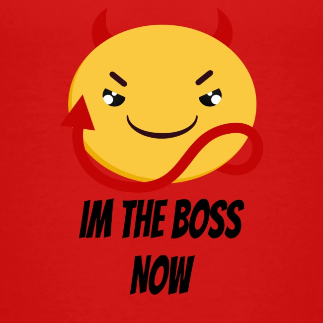 Im The Boss Now
