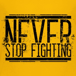 Never Stop Fighting Alt 001 AllroundDesigns - Kids' Premium T-Shirt
