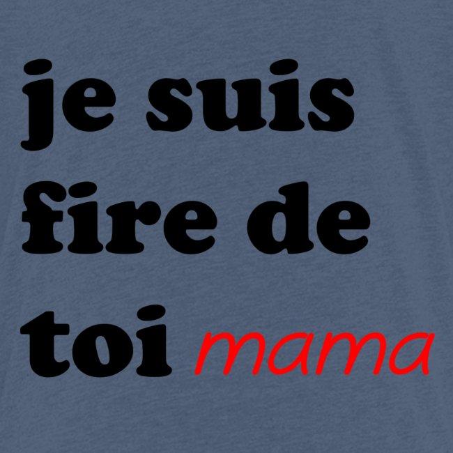 je suis fier de toi mama