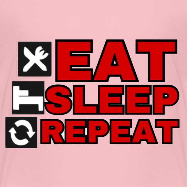 EAT SLEEP REPEAT T-SHIRT GOOD QUALITY.