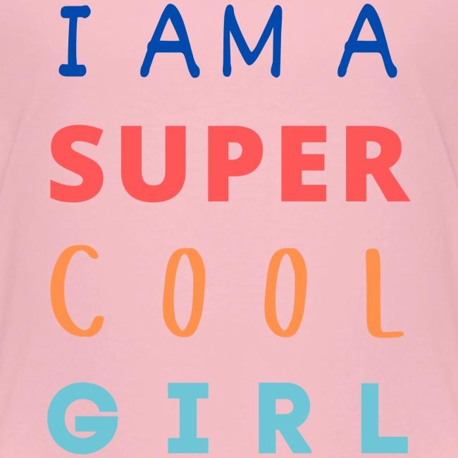 I AM A SUPER COOL GIRL