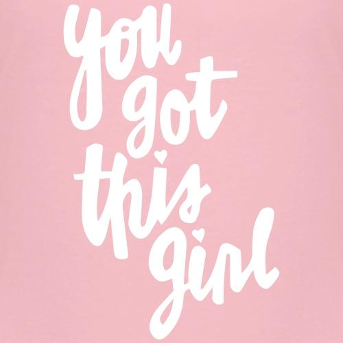 You_got_this_girl - Kinder Premium T-Shirt