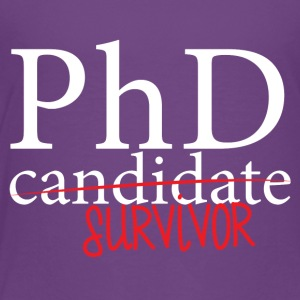 Doctor / Physician: PhD candidate or survivor? - Kids' Premium T-Shirt