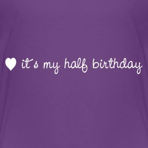 it´s my half birthday, white - Kinder Premium T-Shirt
