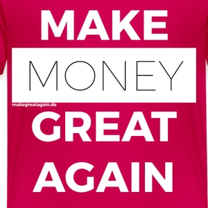 MAKE MONEY GREAT AGAIN white - Kids' Premium T-Shirt