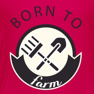Farmer / Farmer / Farmer: Born To Farm. - Kids' Premium T-Shirt