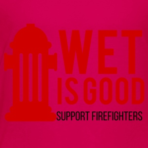Fire Department: Wet is good. Support Firefighters. - Kids' Premium T-Shirt