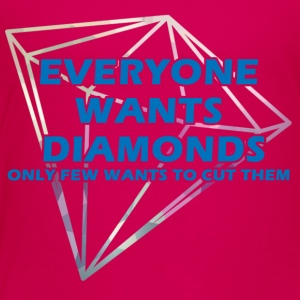 Bergbau: Everyone wants diamonds only few wants to - Kinder Premium T-Shirt