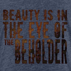 Beauty is in the mind of the beholder - Kids' Premium T-Shirt