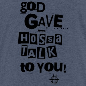 God gave Hossa Talk - Kids' Premium T-Shirt