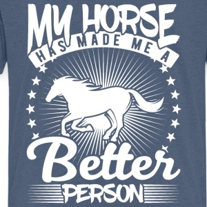 my horse has made me a better person - Kids' Premium T-Shirt