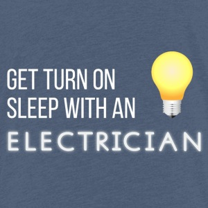 Electricians: Get turn on sleep with at Electrician - Kids' Premium T-Shirt