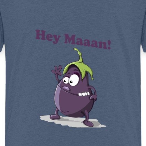 Hey Maaan! - Kinder Premium T-Shirt
